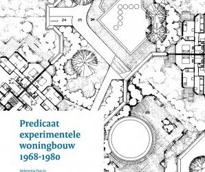'Verkenning Predicaat Experimentele Woningbouw 1968-1980' (2018)